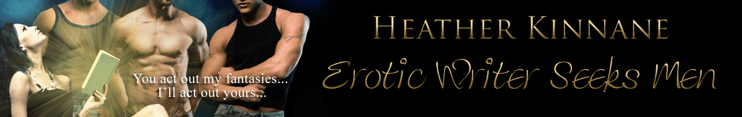 First Chapter – Erotic Writer Seeks Men by Heather Kinnane