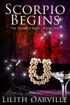 Scorpio Begins by Lilith Darville