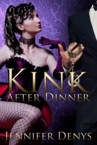 Kink After Dinner by Jennifer Denys