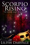 Scorpio Rising by Lilith Darville