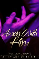 Away With Him by Rosemary Willhide