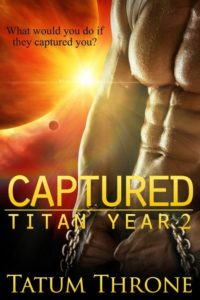 Captured (Titan Year 2) by Tatum Throne