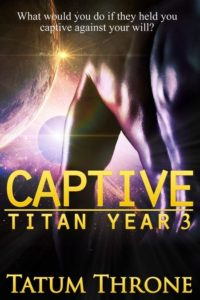 Captive (Titan Year 3) by Tatum Throne