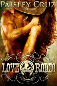 Love & Rodeo by Paisley Cruz