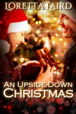 An Upside-Down Christmas by Loretta Laird