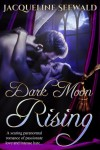 Dark Moon Rising by Jacqueline Seewald