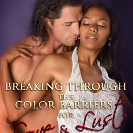 New Release: Breaking Through the Color Barriers for Love and Lust by Johnny Dragona