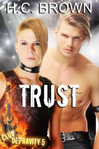 Trust (Club Depravity 5) by H.C. Brown