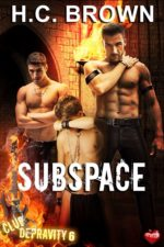 Subspace (Club Depravity 6) by H.C. Brown
