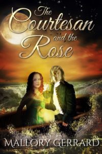 The Courtesan and the Rose by Mallory Gerrard