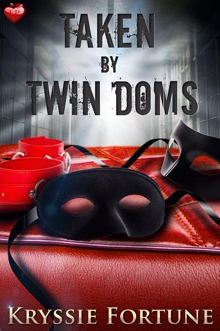 Taken by Twin Doms by Kryssie Fortune