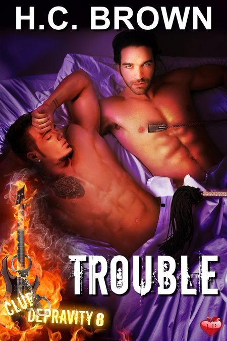 Trouble (Club Depravity 8) by H.C. Brown