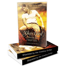 Shackled by the Cowboy Drifter (Cowboy Bad Boys 1)
