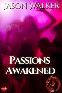 Passions Awakened